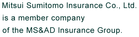 Mitsui Sumitomo Insurance Co., Ltd. is a member company of the MS&AD Insurance Group.